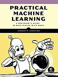 Practical Machine Learning: A Beginner's Guide to Data Mining with WEKA