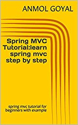 Spring MVC Tutorial:learn spring mvc step by step: spring mvc tutorial for beginners with example