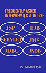 Frequently Asked Interview Q & A in J2EE: JSP SERVLET EJB JMS JDBC JNDB