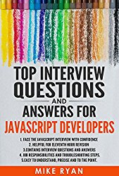 Java Script : Top Interview Questions and Answers for JavaScript Developers: Face the JavaScript interview with confidence (Java Programming, Java for Dummies,  Getting started with Java, )