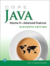 2: Core Java, Volume II–Advanced Features (11th Edition)