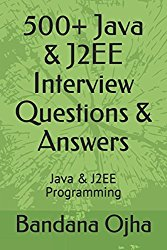 500+ Java & J2EE Interview Questions & Answers: Java &  J2EE Programming