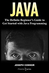 Java: The Definite Beginner's Guide to Get Started with Java Programming