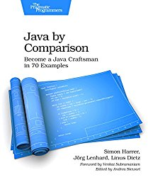 Java By Comparison: Become a Java Craftsman in 80 Examples