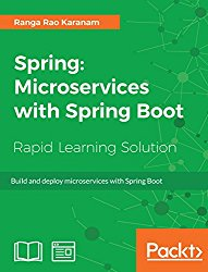 Spring: Microservices with Spring Boot: Build and deploy microservices with Spring Boot
