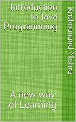 Introduction to Java Programming: A new way of Learning
