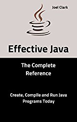 Effective Java: The Complete Reference