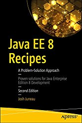 Java EE 8 Recipes: A Problem-Solution Approach: 2nd Edition
