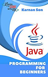 Java Programming For Beginners: Java for dummies also to learn basics of javascript ( book 1)