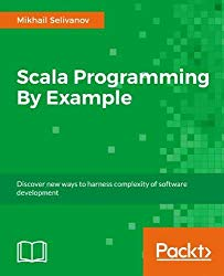 Scala Programming Projects – Fundamentals of Scala: Scala Programming Projects – Fundamentals of Scala: Discover new ways to harness the complexity of … Scala's powerful features and its libraries