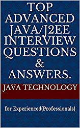 Top Advanced Java/J2EE Interview Questions & Answers.: for Experienced(Professionals)