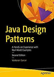 Java Design Patterns: A Hands-On Experience with Real-World Examples