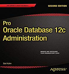 Pro Oracle Database 12c Administration (The Expert's Voice)