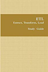Etl – Extract, Transform, Load: Data Analytics Study Guide
