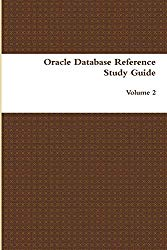 Oracle Database Reference Study Guide: Volume 2