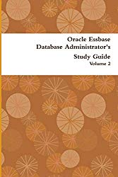 Oracle Essbase Database Administrator's Study Guide: Volume 2