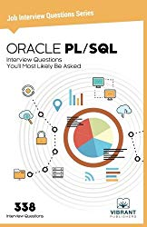ORACLE PL/SQL Interview Questions You'll Most Likely Be Asked (Job Interview Questions Series)