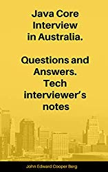 Java Core Interview in Australia. Questions and Answers. Tech interviewer's notes