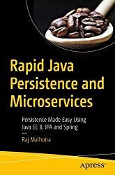 Rapid Java Persistence and Microservices: Persistence Made Easy Using Java EE 8, JPA and Spring