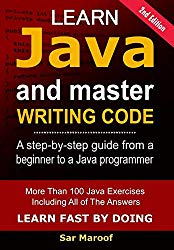 Learn Java and  Master Writing Code: A step-by-step guide from a beginner to a Java programmer