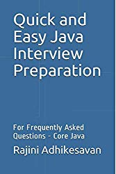 Quick and Easy Java Interview Preparation: For Frequently Asked Questions – Core Java
