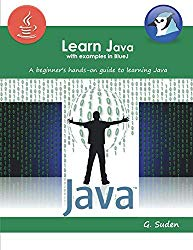 Learn Java with examples in BlueJ: A beginner's hands-on approach to learning Java
