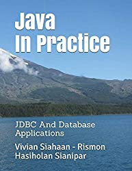 Java In Practice: JDBC And Database Applications
